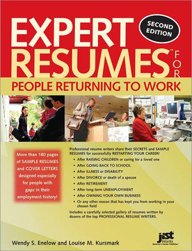 Expert Resumes for People Returning to Work , 2nd Edition