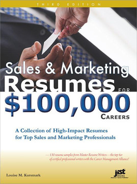 Sales and Marketing Resumes for $100,000 Careers, 3rd Edition