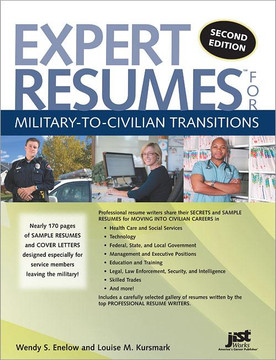 Expert Resumes for Military-to-Civilian Transitions , 2nd Edition