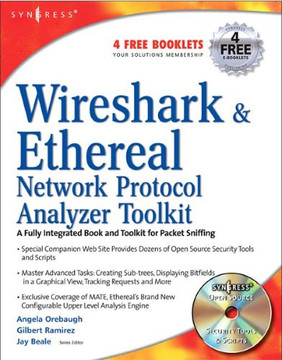 Jay Beale's Open Source Security Series: Wireshark & Ethereal Network Protocol Analyzer Toolkit