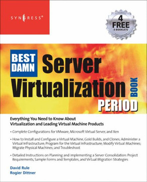 The Best Damn Server Virtualization Book Period