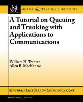 A Tutorial on Queuing and Trunking with Applications to