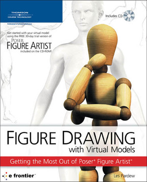 Figure Drawing with Virtual Models: Getting the Most Out of Poser® Figure Artist™