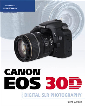 Canon® EOS 30D Guide to Digital SLR Photography