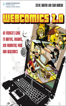 Webcomics 2.0: An Insider's Guide to Writing, Drawing, and Promoting Your Own Webcomics