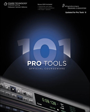 Pro Tools® 101 Official Courseware, Version 8.0