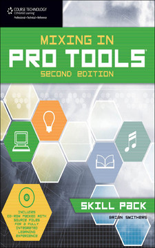 Mixing in Pro Tools®: Skill Pack, Second Edition
