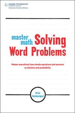 Master Math: Solving Word Problems: Analyze any word problem, translate it into mathematical terms, and get the right answer!