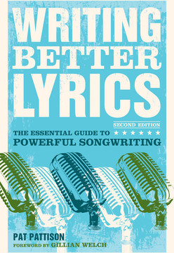 Writing Better Lyrics, 2nd Edition