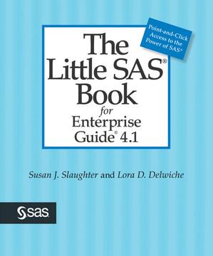 The Little SAS® Book for Enterprise Guide® 4.1