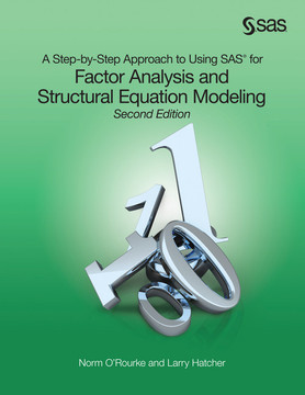 A Step-by-Step Approach to Using SAS for Factor Analysis and Structural Equation Modeling, Second Edition, 2nd Edition
