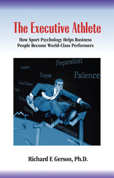 The Executive Athlete: How Sport Psychology Helps Business People Become World-Class Performers