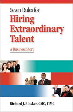 Seven Rules for Hiring Extraordinary Talent: A Business Story