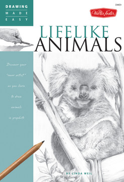 """Drawing Made Easy: Lifelike Animals: Discover your """"inner artist"""" as you learn to draw animals in graphite"""