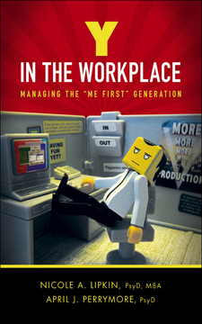 Y in the Workplace: Managing the ''Me First'' Generation