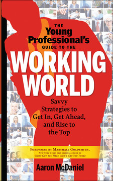 The Young Professional's Guide To The Working World