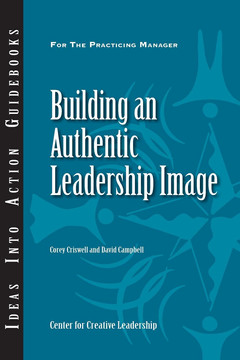 An Ideas Into Action Guidebook: Building an Authentic Leadership Image