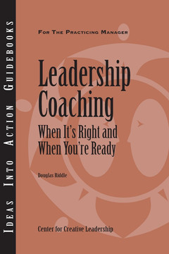 An Ideas Into Action Guidebook: Leadership Coaching: When It's Right and When You're Ready