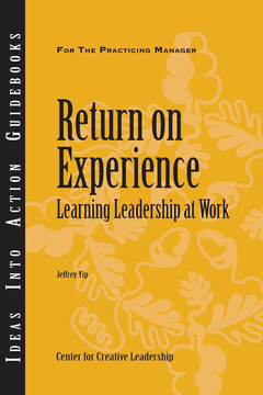 An Ideas Into Action Guidebook: Return on Experience Learning Leadership at Work