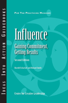 An Ideas Into Action Guidebook Influence Gaining Commitment, Getting Results: Second Edition