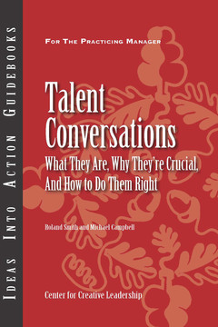 An Ideas Into Action Guidebook Talent Conversations: What They Are, Why They're Crucial, And How to Do Them Right