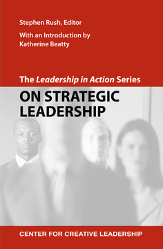 The Leadership in Action Series: On Strategic Leadership