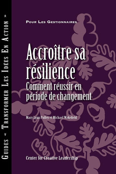 Building Resiliency: How to Thrive in Times of Change (French Canadian)