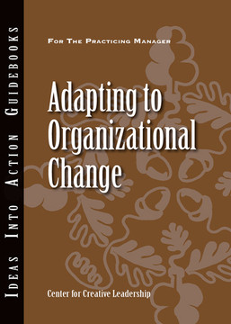 An Ideas Into Action Guidebook: Adapting to Organizational Change
