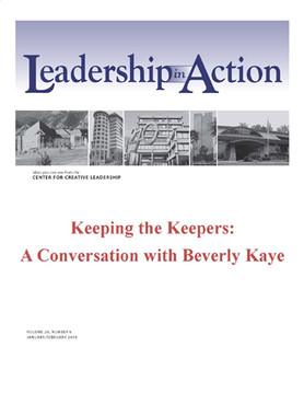 Leadership in Action: Keeping the Keepers: A Conversation with Beverly Kaye