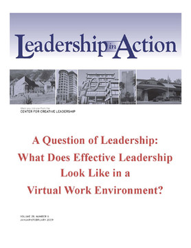 Leadership in Action: A Question of Leadership: What Does Effective Leadership Look Like in a Virtual Work Environment?