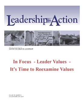 Leadership in Action: In Focus - Leader Values - It's Time to Reexamine Values