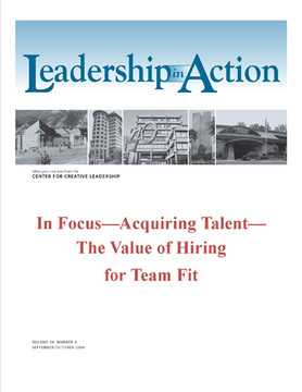 Leadership In Action: In Focus—Aquiring Talent—The Value of Hiring for Team Fit