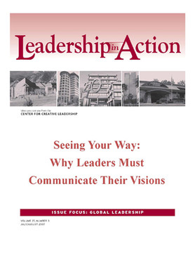 Leadership in Action: Seeing Your Way: Why Leaders Must Communicate Their Visions