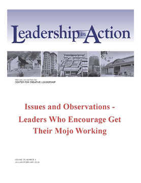 Leadership in Action: Issues and Observations - Leaders who Encourage Get Their Mojo Working