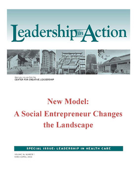 Leadership in Action: New Model: A Social Entrepreneur Changes the Landscape