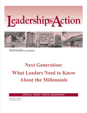 Leadership in Action: Next Generation: What Leaders Need to Know About the Millennials