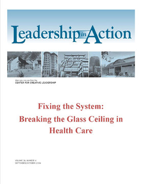 Leadership in Action: Fixing the System: Breaking the Glass Ceiling in Health Care