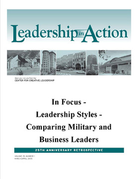 Leadership in Action: In Focus - Leadership Styles - Comparing Military and Business Leaders