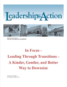 Leadership in Action: In Focus - Leading Through Transitions - A Kinder, Gentler, and Better Way to Downsize