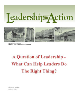 Leadership in Action: A Question of Leadership - What Can Help Leaders Do the Right Thing?