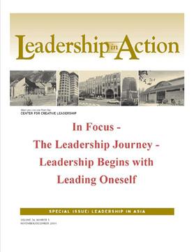 Leadership in Action: In Focus - The Leadership Journey - Leadership Begins with Leading Oneself