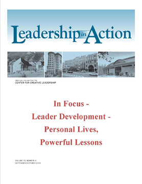 Leadership in Action: In Focus - Leader Development - Personal Lives, Powerful Lessons