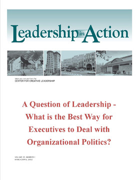 Leadership in Action: A Question of Leadership - What is the Best Way for Executives to Deal with Organizational Politics?