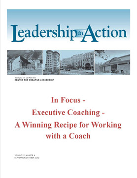 Leadership in Action: In Focus - Executive Coaching - A Winning Recipe for Working with a Coach