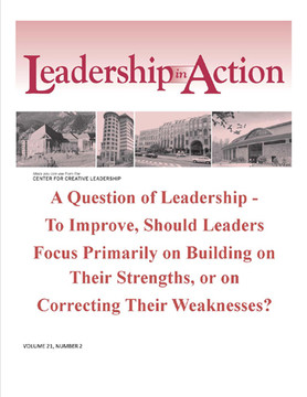Leadership in Action - A Question of Leadership - To Improve, Should Leaders Focus Primarily on Building on Their Strengths, or on Correcting Their Weaknesses?