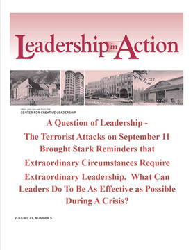 Leadership in Action: A Question of Leadership - The Terrorist Attacks on September 11 Brought Stark Reminders that Extraordinary Circumstances Require Extraordinary Leadership. What Can Leaders do to be as Effective as Possible During a Crisis?
