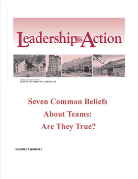 Leadership in Action: Seven Common Beliefs About Teams: Are They True?