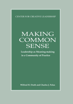 Making Common Sense: Leadership as Meaning-making in a Community of Practice