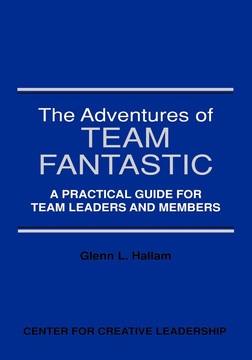 The Adventures of Team Fantastic: A Practical Guide for Team Leaders and Members