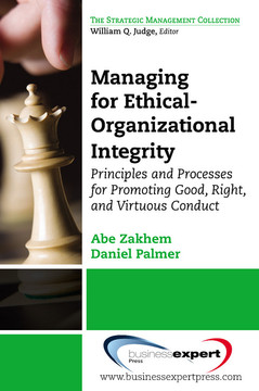 Managing for Ethical–Organizational Integrity